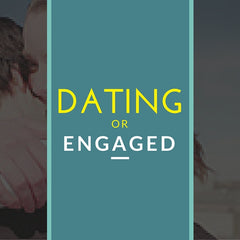 Dating or Engaged