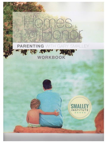 Homes of Honor Parenting Workbook