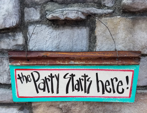 The Party Starts Here Reclaimed Metal Sign