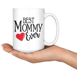 Best Mommy Ever 15 oz White Coffee Mug