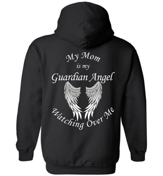 My Mom Is My Guardian Angel Forever Watching Over Me - Pullover Hoodie