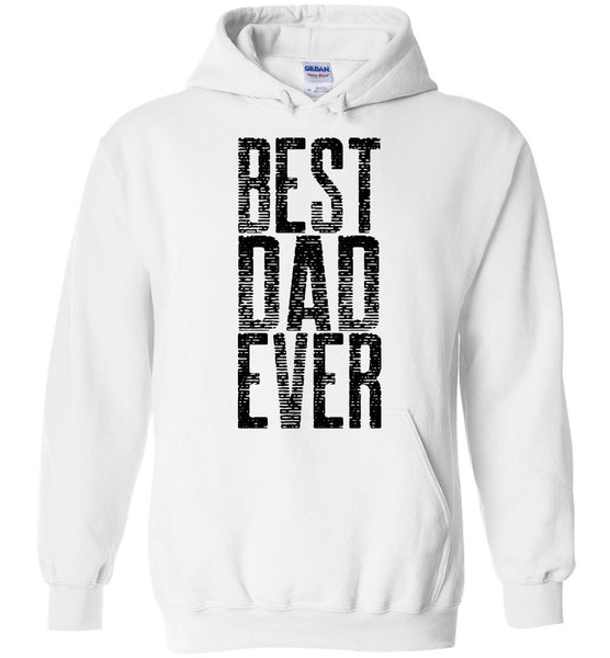 Best Dad Ever Unisex Pullover Hoodie  - Great Father's Day Hoodie Sweatshirt
