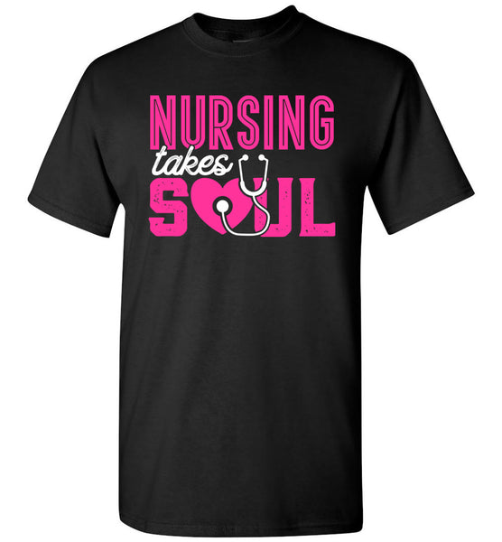 Nursing Takes Soul Unisex T-Shirt