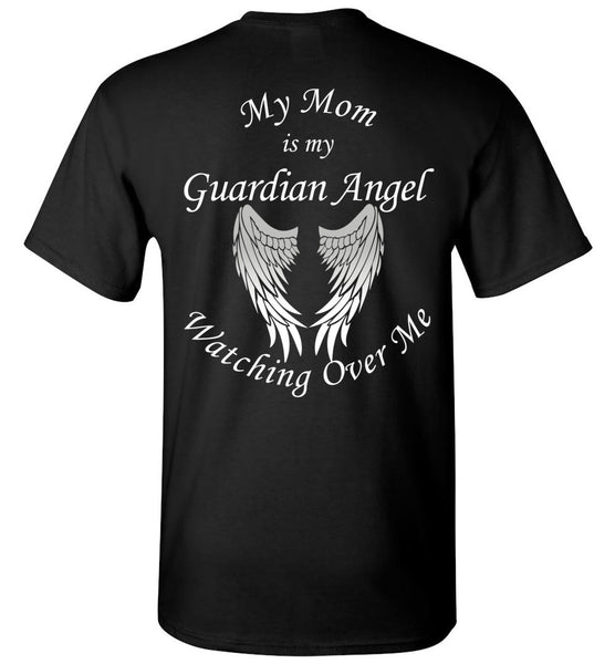 My Mom is My Guardian Angel Forever Watching Over Me Unisex T-Shirt