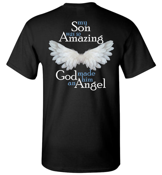 My Son Was So Amazing God Made him an Angel - Memorial Unisex T-Shirt