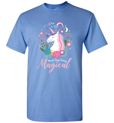 Unicorn Never Stop Being Magical - Unisex T-Shirt for Adults and Children