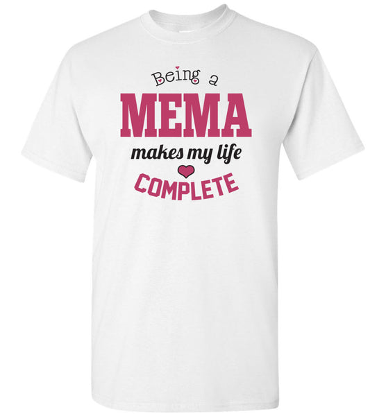 Being a Mema Makes My Life Complete - Mema Unisex T-Shirt