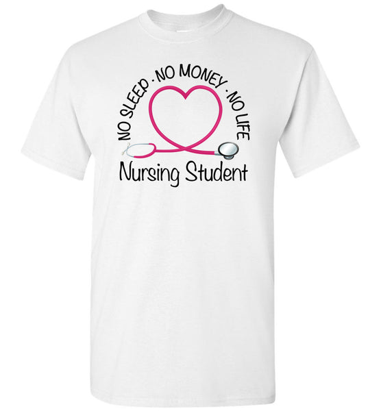 Nursing Student No Sleep No Money No Life Unisex T-Shirt