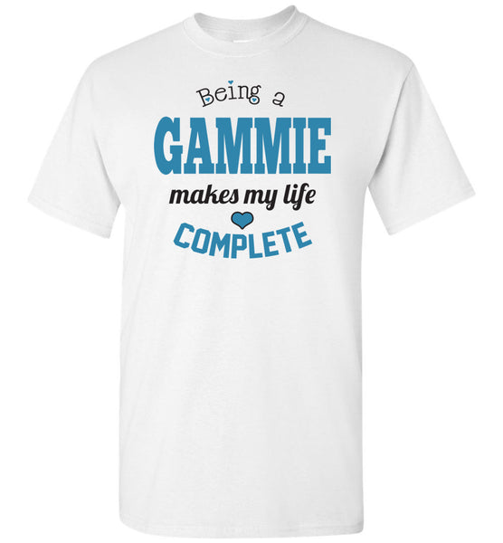 Being a Gammie Makes My Life Complete - Unisex T-Shirt
