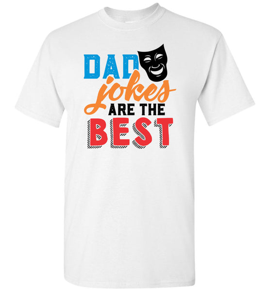 Dad Jokes are the Best - Funny Dad T-Shirt