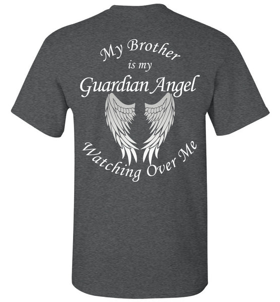 Brother Guardian Angel T-Shirt - My Brother is My Guardian Angel Watching Over Me - My Guardian Angel - Loss of Brother