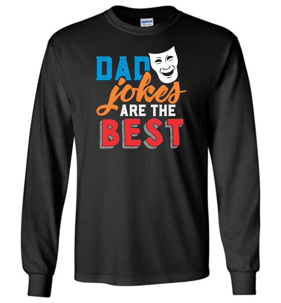 Dad Jokes are the Best - Funny Dad Long Sleeve T-Shirt