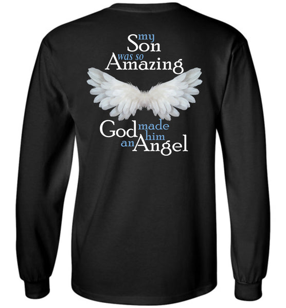 My Son Was So Amazing God Made Him An Angel Long Sleeve T-Shirt