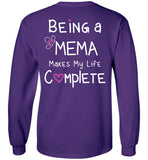 Being a Mema Makes My Life Complete - Long Sleeve T-Shirt