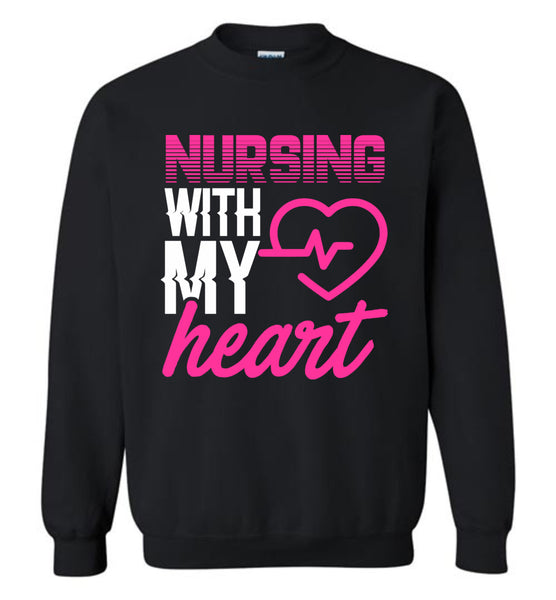 Nursing with my Heart Nurse Crewneck Sweatshirt