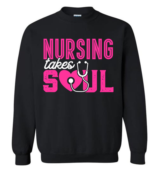 Nursing Takes Soul Crewneck Sweatshirt