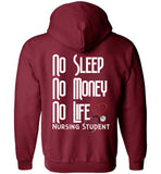 No Sleep No Money No Life - Nursing Student Zipper Hoodie Jacket