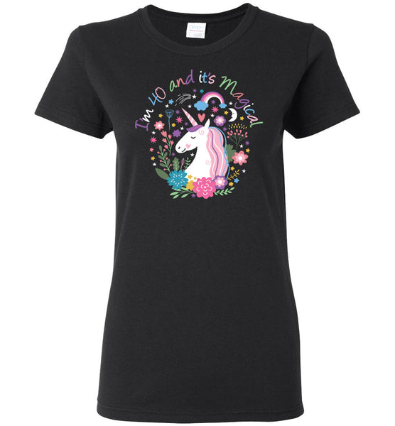 I'm 40 and It's Magical - Unicorn 40th Birthday Shirt