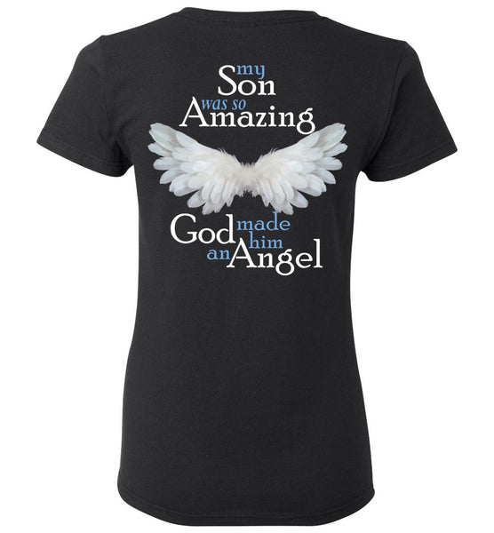 My Son was so Amazing God made him an Angel - Son Memorial Ladies T-Shirt