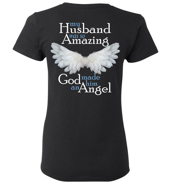 My Husband was so Amazing God made him an Angel - Memorial T-Shirt