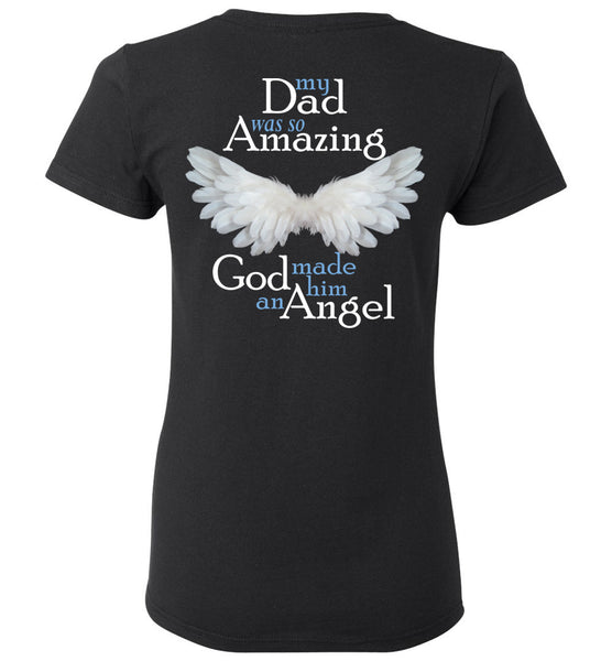 Dad Memorial Ladies T-Shirt - My Dad was so Amazing God made him an Angel