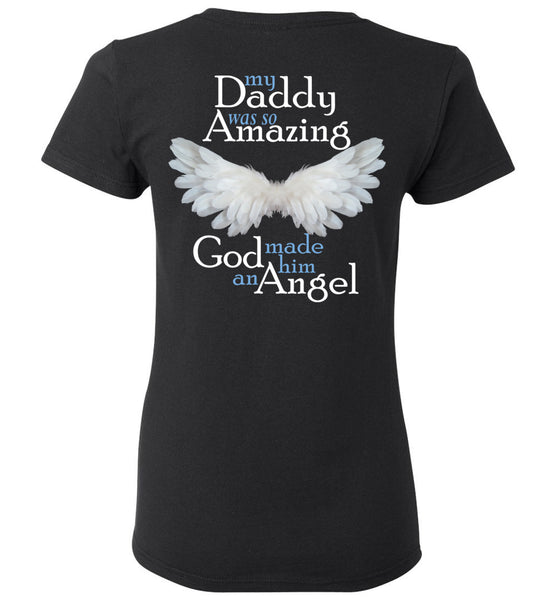 My Daddy Was So Amazing God Made Him An Angel - Memorial T-Shirt of Loss of Dad