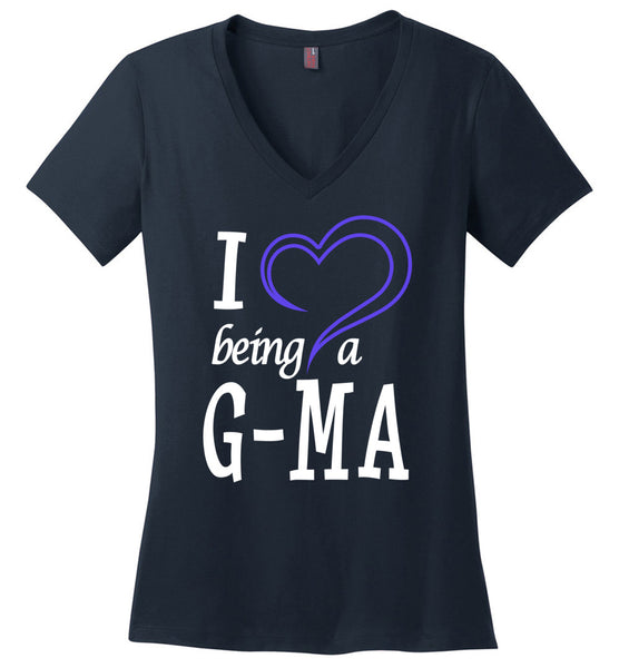I Love Being A G-Ma Ladies V-Neck T-Shirt