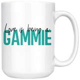 Love is being a Gammie 15 oz Coffee Mug - Gift for Gammie