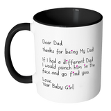 Dear Dad - Funny Accent Coffee Mug for Dad for Father's Day From Father - From Your Baby Girl - Punch in the Face