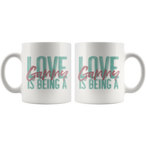 Love is being a Gammy 11 oz White Coffee Mug