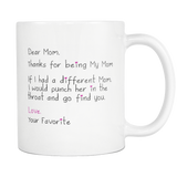 Dear Mom Love Your Favorite - Funny Mother's Day Coffee Mug