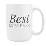 Best Mom Ever Coffee Mug - Gift for Mother's Day - Mom Mug - Gift for Mom