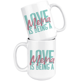 Love is being a Mema 15 oz White Coffee Mug