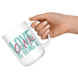 Love is being a G-Ma 15 oz Coffee Mug