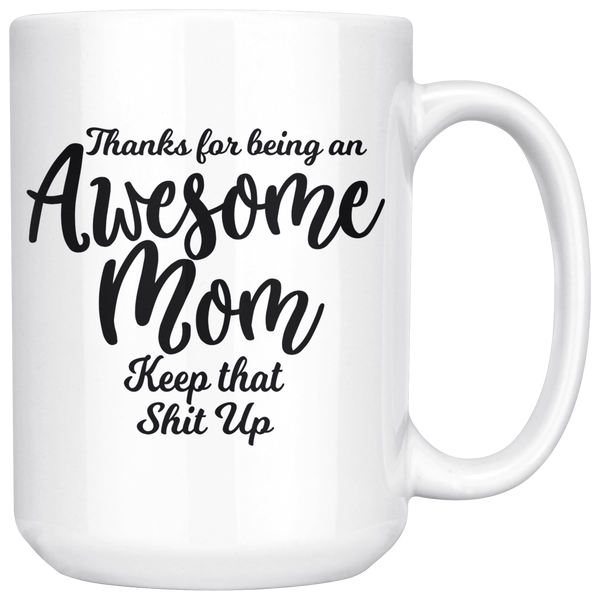 Awesome Mom 15 oz White Coffee Mug - Funny Gift for Mom