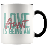 Love is being an Aunt 11 oz White Accent Coffee Mug