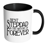 Best Stepdad In The History Of Forever Coffee Mug - Fathers Day Gift for Stepdad