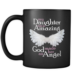 My Daughter Was So Amazing God Made Her An Angel - Memorial Coffee Mug