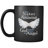My Sister Was So Amazing God Made Her An Angel - Memorial Coffee Mug