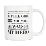 Dear Dad - You Will Always Be My Hero - Fathers Day Coffee Mug