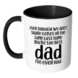 Stepdad Coffee Mug - You're The Best Dad I've Ever Had