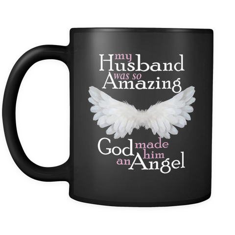 My Husband Was So Amazing God Made Him An Angel - Black Memorial Coffee Mug