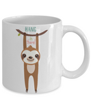 Cute Sloth Coffee Mug - Baby Sloth Mug Hang In There