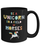 Be A Unicorn In A Field Of Horses Coffee Mug