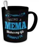 Being a Mema Makes My Life Complete Mug