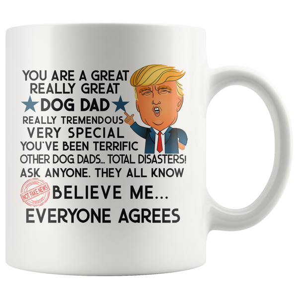 FUNNY TRUMP MUG FOR DOG DAD 11 OZ WHITE COFFEE MUG