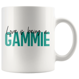 Love is being a Gammie 11 oz Coffee Mug - Gift for Gammie