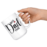 Best Dad Ever 15 oz White Coffee Mug - Gift for Fathers Day
