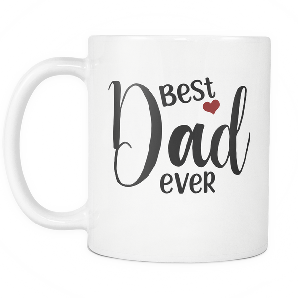 Best Dad Ever Coffee Mug - Dad Gift For Fathers Day