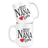 Best Nana Ever 15 oz White Coffee Mug